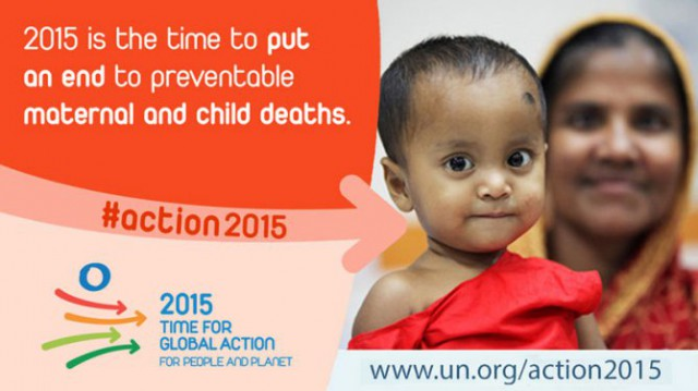 2015 is the time to put an end to preventable maternal and child deaths