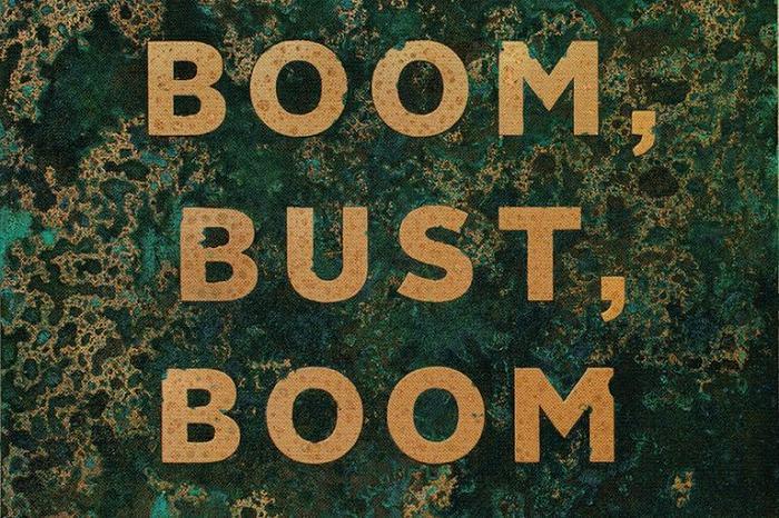 Boom, Bust, Boom
